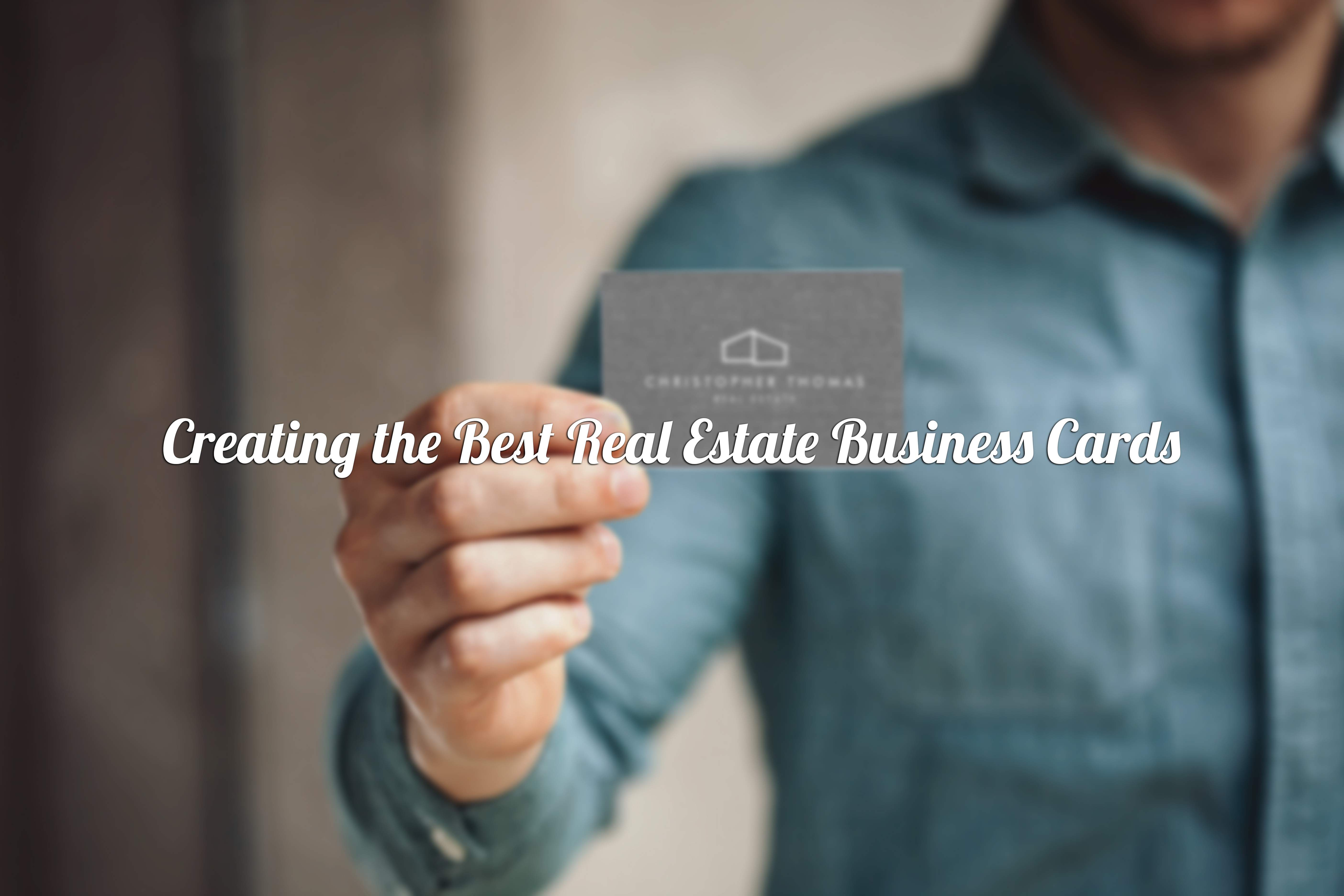 Creating The Best Real Estate Business Cards