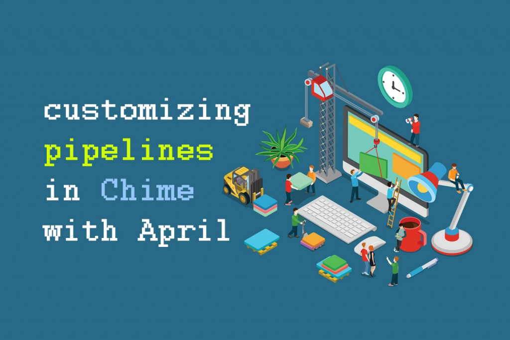 customizing pipelines in chime